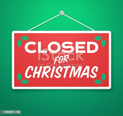 Closed for Christmas holiday closure sign.