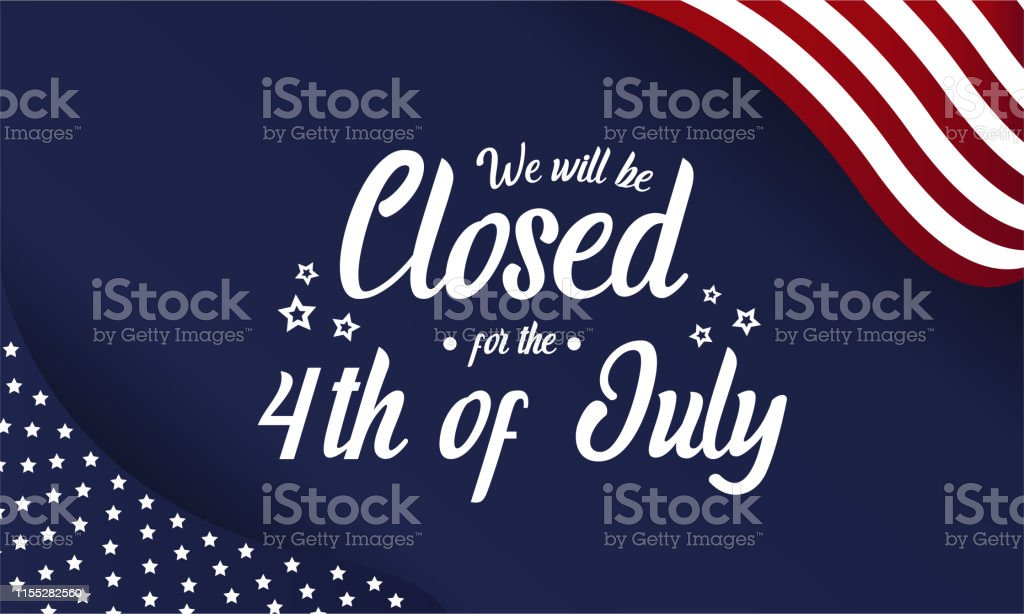 Closed for the 4th of July 4th of July, Independence Day, we will be closed card or background. Vector illustration. American Culture stock vector