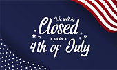 4th of July, Independence Day, we will be closed card or background. Vector illustration.