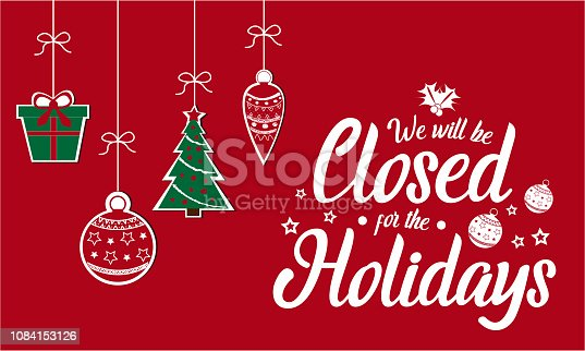 We will be closed for the holidays Christmas, New year. vector illustration.