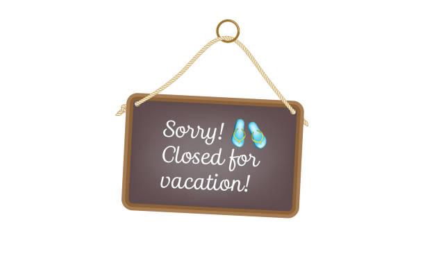 illustrazioni stock, clip art, cartoni animati e icone di tendenza di closed for vacation - cartello chiuso