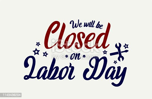Labor Day, we will be closed card. vector illustration.