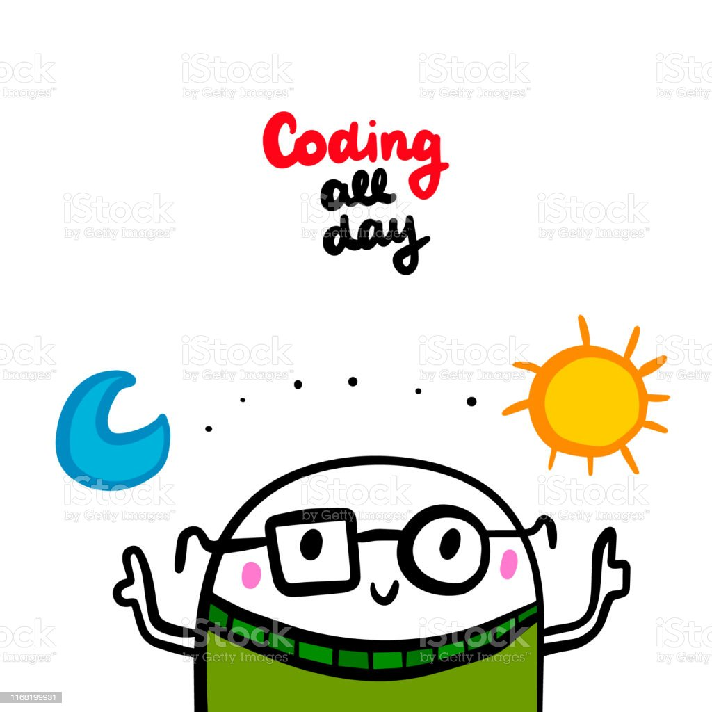 Coding All Day Hand Drawn Vector Illustration In Cartoon Style ...