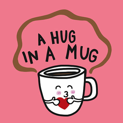 [Image: coffee-a-hug-in-a-mug-cartoon-vector-ill...ejwCt8Nnk=]