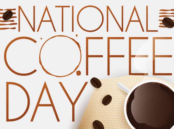 illustrazioni stock, clip art, cartoni animati e icone di tendenza di bevande caffè, fagioli, sacco e macchia per la giornata nazionale del caffè - luogo d'interesse nazionale