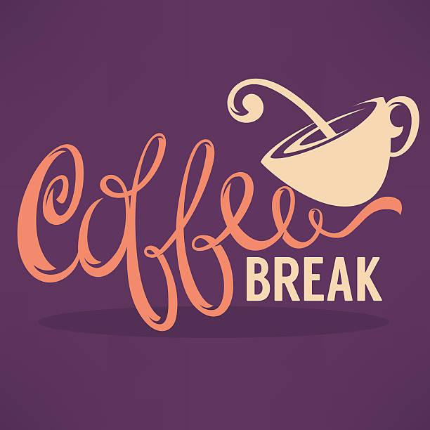 ilustrações de stock, clip art, desenhos animados e ícones de coffee break, hipster vintage stylized lettering - pausa para café