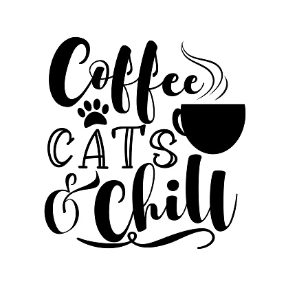 Coffee Cats And Chill - motivate phrase with coffee cup and paw print.