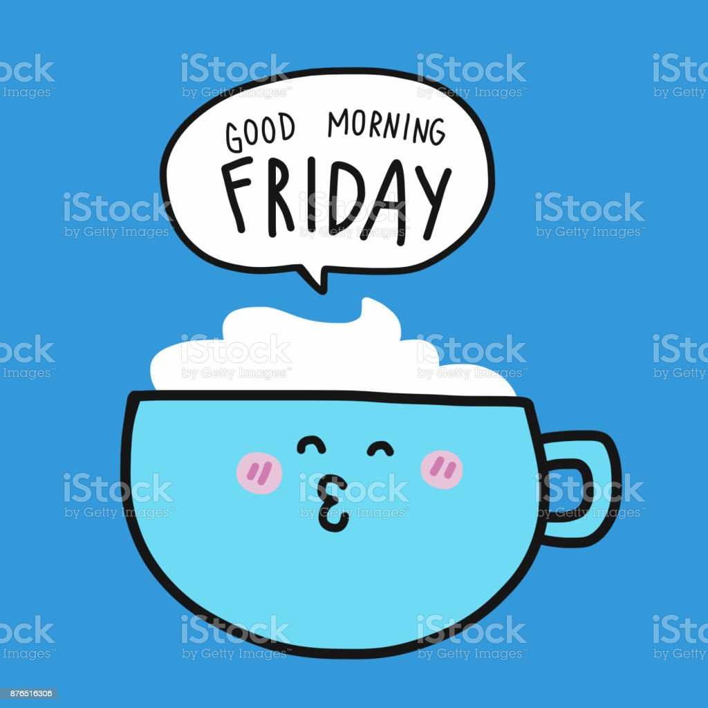 Coffee Cup And Good Morning Friday Word Cartoon Stock Vector Art