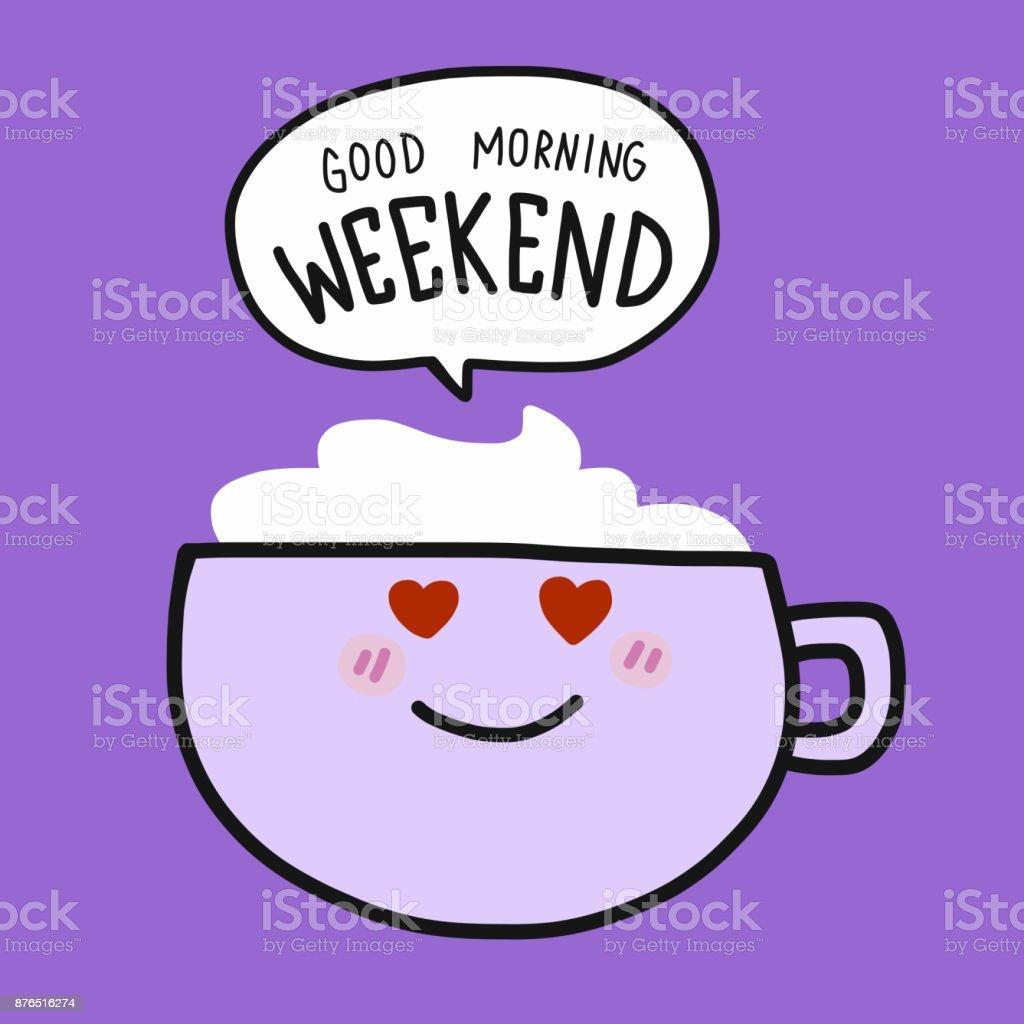 Kaffeetasse Und Guten Morgen Wochenende Wort Cartoon Stock