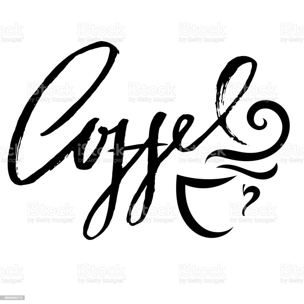 Coffee Cup Modern Dry Brush Lettering Coffee Quotes Hand Written