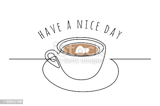 Coffee cup with heart shape latte art and have a nice day text message in line art drawing style. Vector illustration