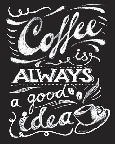 Coffee is always a good idea lettering.