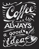 Coffee quotes. Hand written design. Chalkboard design. Blackboard lettering.