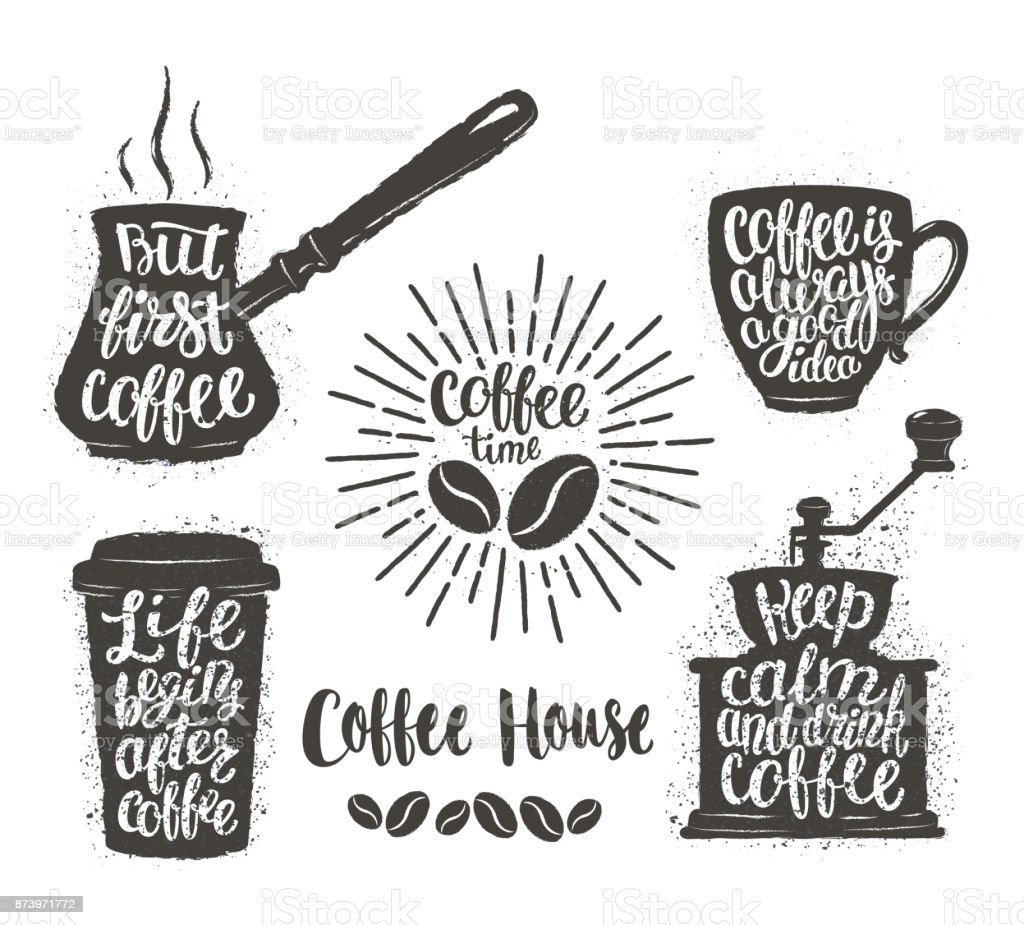 Coffee Lettering In Cup Grinder Pot Shapes Modern Calligraphy Quotes