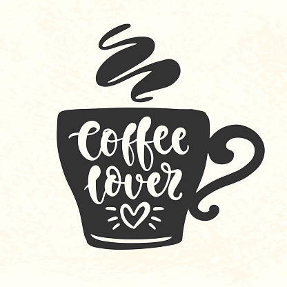 Download Coffee Lover Quote Hand Lettering Inscription Mug Cup ...