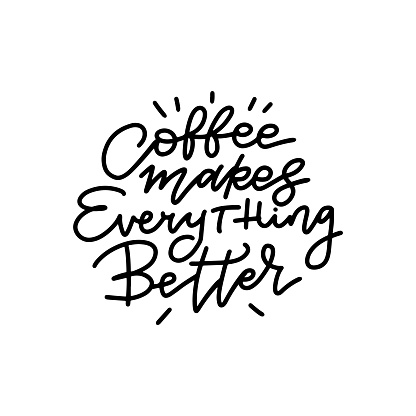 Coffee makes everything better linear calligraphy lettering text vector illustration