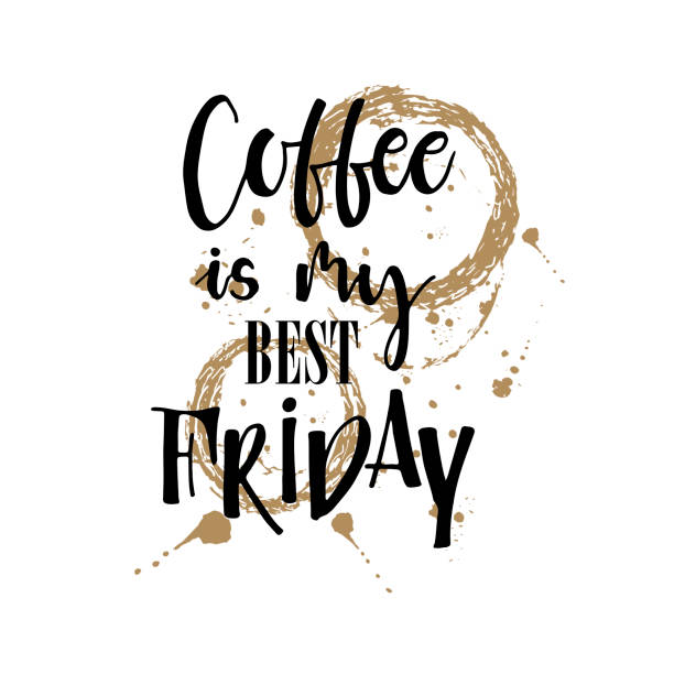 93 Friday Coffee Quotes Illustrations Clip Art Istock