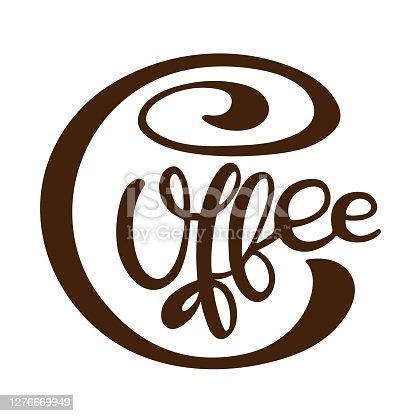 istock Coffee text. Vector calligraphy illustration. Hand written design. Text minimalist poster in braun and white. Logo for coffee company. Template of banner or poster for coffee shop or restaurant 1276669949