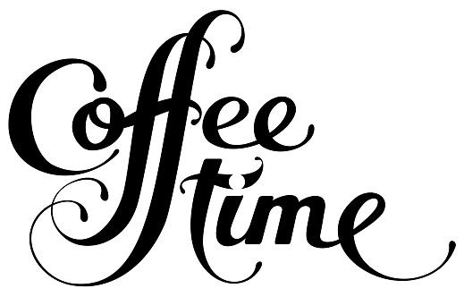 Coffee time - custom calligraphy text