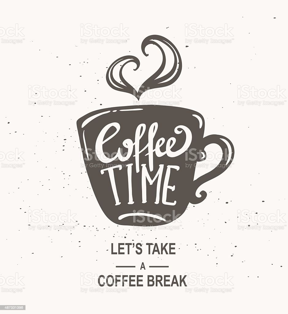 'Coffee time' Hipster Vintage Stylized Lettering. vector art illustration