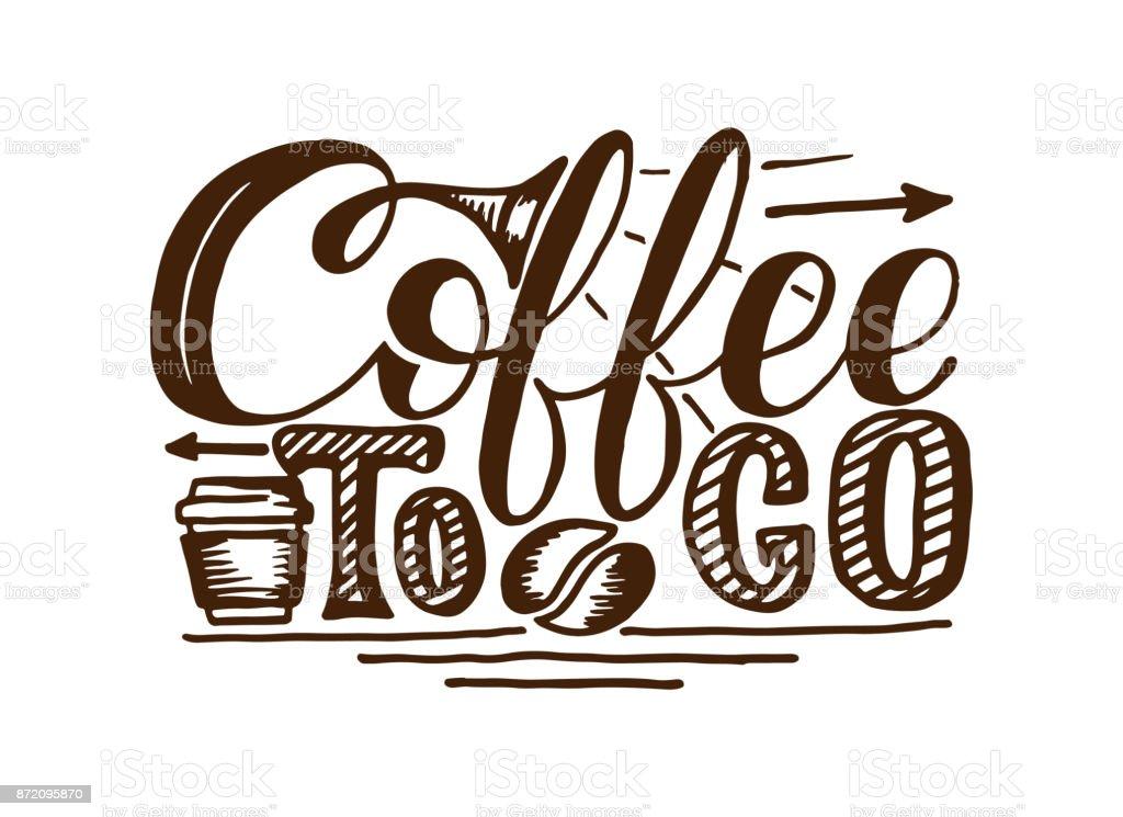 Ilustración de Café Para Llevar Dibujado A Mano Letras De ...
