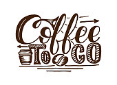 Coffee to go hand draw logo illustration with lettering, vectorCoffee to go. Vector hand-drawn lettering for prints, posters, menu design, banners, stikers. Coffee lettering logo.