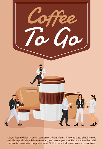 Coffee to go poster flat vector template. Hot drinks take away. Latte in disposable cups. Brochure, booklet one page concept design with cartoon characters. Food take out flyer, leaflet