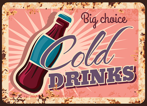 Cold drinks rusty metal plate, soda bottle poster