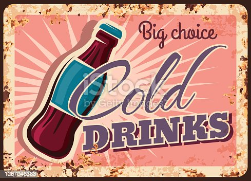 Cold drinks rusty metal plate, soda bottle retro vector poster or vintage grunge sign. Fast food cold soft drinks and sweet refreshments bar or cafeteria ad rust signage