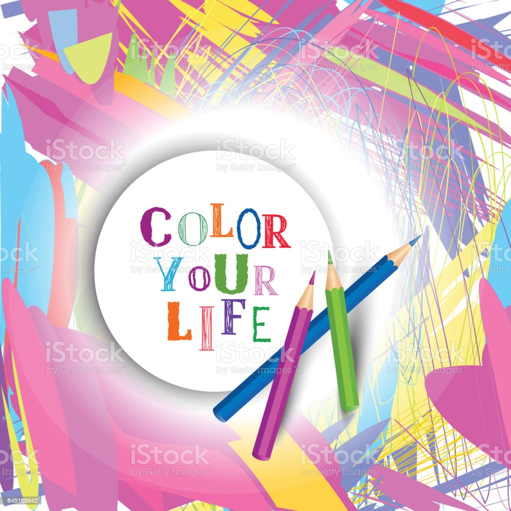 Color Your Life Quotes Color Your Life Design Concept Background Inspirational Motivation