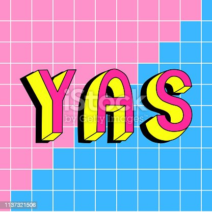 """Colorful hand drawn """"Yas"""" text. Vector illustration of a slang word for """"yes"""" in trendy cartoon, doodle style."""