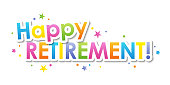 HAPPY RETIREMENT colorful typography banner with circles and stars