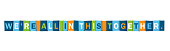 WE'RE ALL IN THIS TOGETHER colorful typography banner