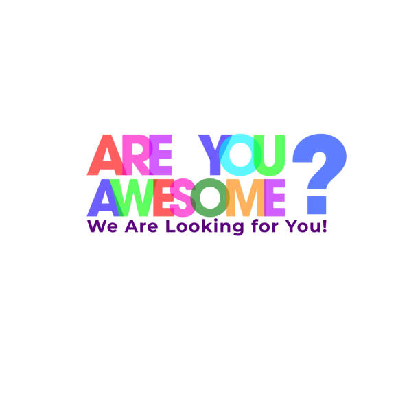 Colorful typography of Are You Awesome? We're looking for you, We're hiring job vacancy. Advertising poster or template design. Colorful typography of Are You Awesome? We're looking for you, We're hiring job vacancy. Advertising poster or template design. you re awesome stock illustrations