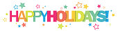 HAPPY HOLIDAYS! colorful vector typography banner with stars
