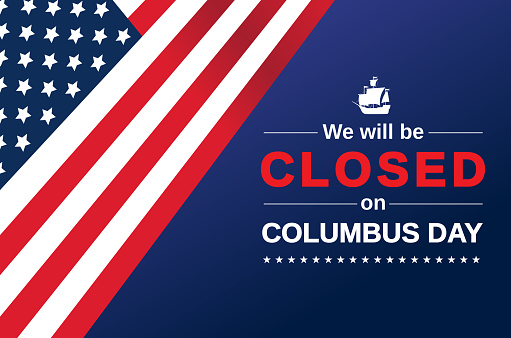 Columbus Day card. We will be closed sign. Vector