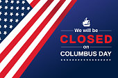 Columbus Day card. We will be closed sign. Vector illustration. EPS10
