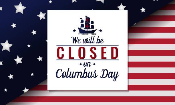 콜럼버스의 날, 우리는 폐쇄됩니다 - columbus day stock illustrations