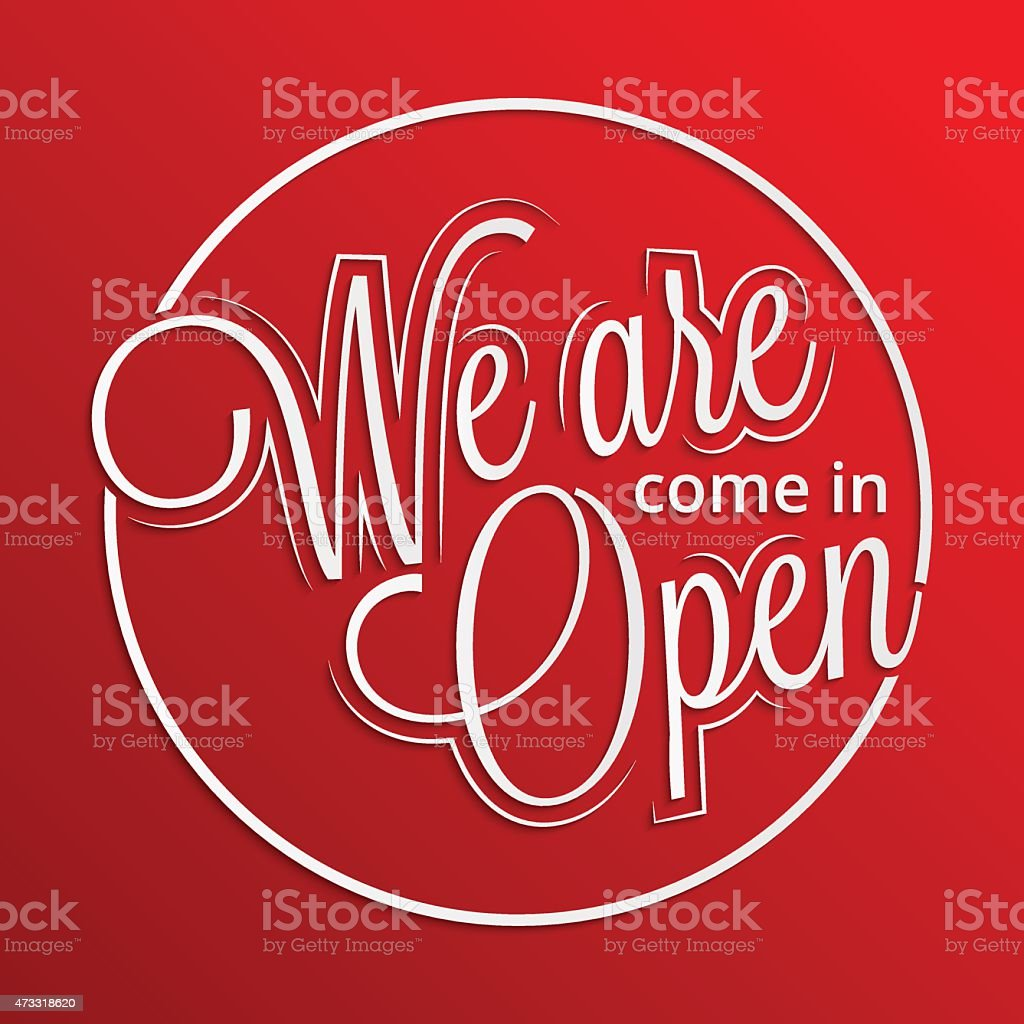 Come in. We're open sign vector art illustration