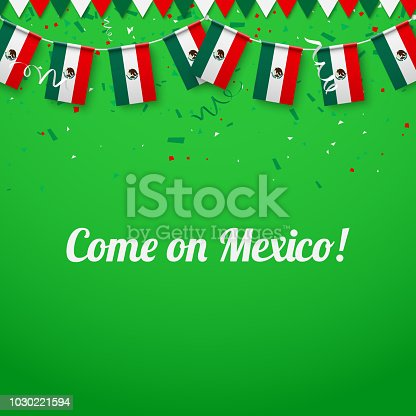 Come on Mexico! Green festive background with national flags and confetti. Vector paper illustration.
