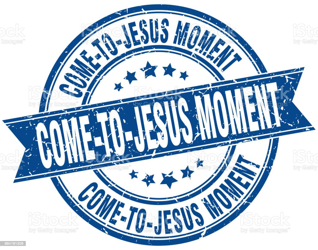 come-to-jesus moment round grunge ribbon stamp royalty-free cometojesus moment round grunge ribbon stamp stock vector art & more images of arrival