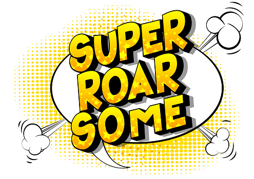 Comic book style Super Roar Some text.