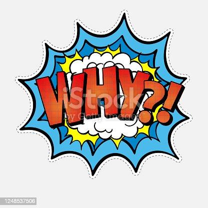 istock WHY? Comic Speech Bubble 1248537506