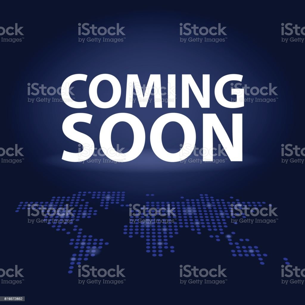 Coming Soon Dark Realistic Poster In Dotted World Map Promotion