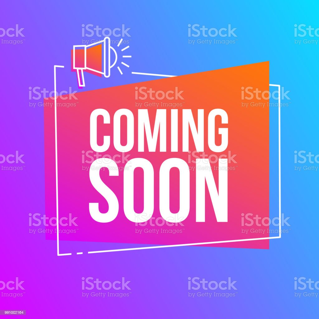 Coming soon. Flat vector icon, symbol, tag, banner with loudspeaker and