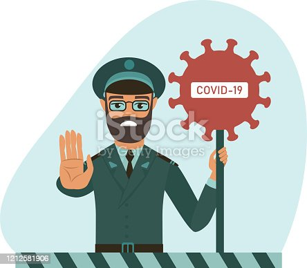 COVID-19  2019-nCoV concept. closing the country borders during coronavirus outbreak.  officer holding STOP  COVID-19 sign.  flat vector illustration