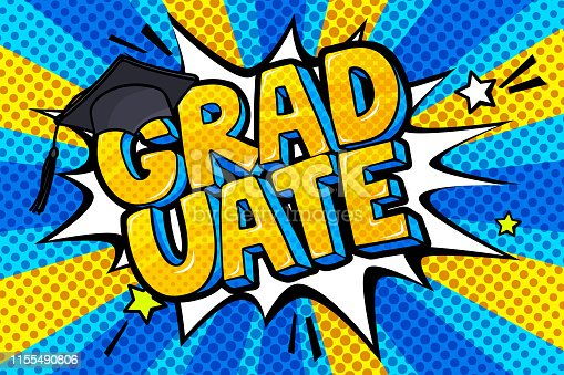Concept of a graduating. Graduate word with graduation cap in pop art style on blue yellow ray background. Vector illustration.