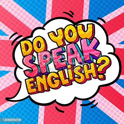 istock Concept of studing english. Do you speak English and word bubble with american flag. 1309905209