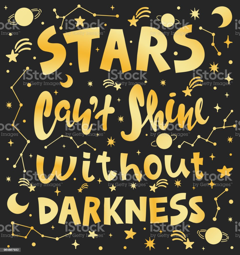 Conceptual art vector illustration of lettering phrase. Quote - stars can't shine without darkness. Calligraphy motivational poster with stars and constellations. royalty-free conceptual art vector illustration of lettering phrase quote stars cant shine without darkness calligraphy motivational poster with stars and constellations stock vector art & more images of comet