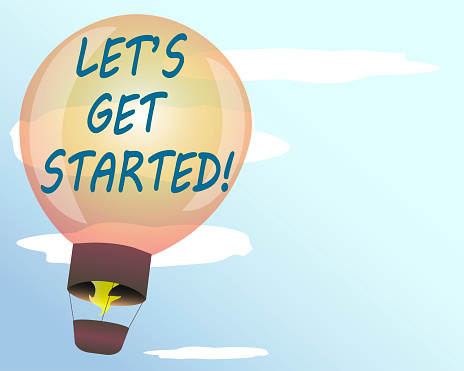 Conceptual showing.Air Balloon.Let's Get Started.